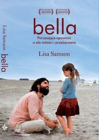 Okładka książki Bella. Poruszająca opowieść o sile miłości i przebaczenia.