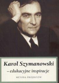 Okładka książki Karol Szymanowski - Edukacyjne Inspiracje