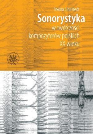Okładka książki Sonorystyka w Twórczości Kompozytorów Polskich XX Wieku