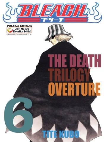 Okładka książki Bleach 6. The Death Trilogy Overture