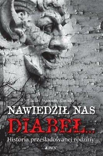 Okładka książki Nawiedził nas diabeł. Historia prześladowanej rodziny