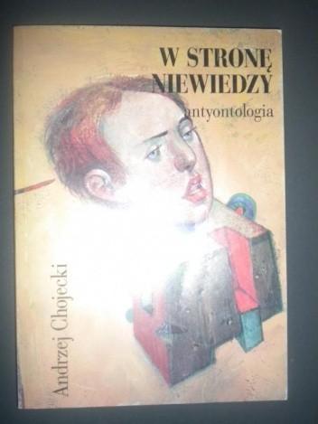 Okładka książki W stronę niewiedzy antyontologia