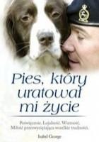 Pies, który uratował mi życie