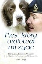 Okładka książki Pies, który uratował mi życie