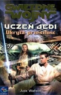 Okładka książki Uczeń Jedi: Ukryta przeszłość