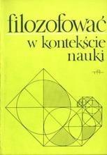 Okładka książki Filozofować w kontekście nauki