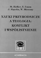 Okładka książki Nauki przyrodnicze a teologia: konflikt i współistnienie