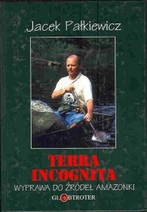 Okładka książki Terra incognita. Wyprawa do źródeł Amazonki
