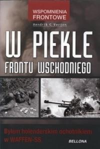 Okładka książki W piekle frontu wschodniego. Byłem holenderskim ochotnikiem w Waffen-SS