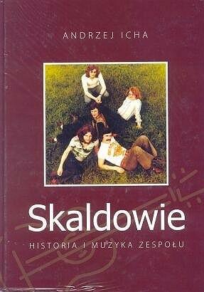 Okładka książki Skaldowie. Historia i muzyka zespołu