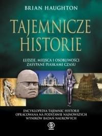 Okładka książki Tajemnicze historie.  Ludzie, miejsca i osobliwości zasypane piaskami czasu