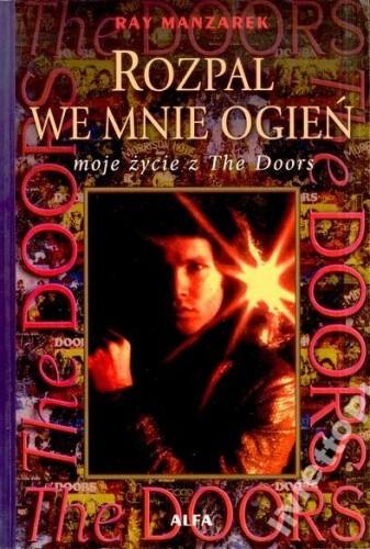 Okładka książki Rozpal we mnie ogień moje życie z The Doors