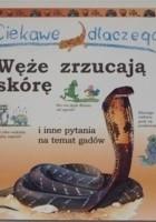 Ciekawe dlaczego węże zrzucają skórę