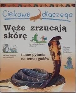 Okładka książki Ciekawe dlaczego węże zrzucają skórę