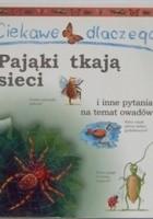 Ciekawe dlaczego pająki tkają sieci