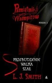 Pamiętniki Wampirów. Przebudzenie, Walka, Szał. Księga 1 - Lisa Jane Smith