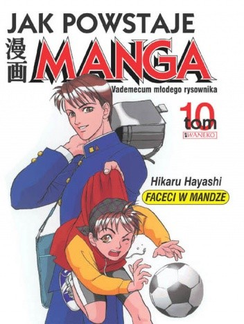 Okładka książki Jak powstaje manga t. 10 - Faceci w mandze