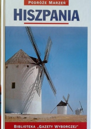 Okładka książki Hiszpania. Podróże marzeń