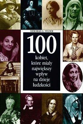 Okładka książki 100 kobiet, które miały największy wpływ na dzieje ludzkości