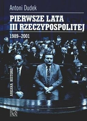 Okładka książki Pierwsze lata III Rzeczypospolitej 1989-2001