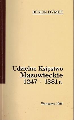 Okładka książki Udzielne Księstwo Mazowieckie 1247 - 1381 r.