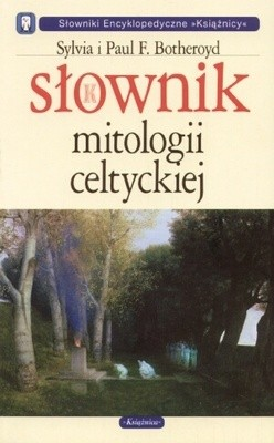 Okładka książki Słownik mitologii celtyckiej