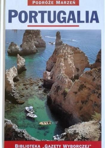 Okładka książki Portugalia. Podróże marzeń