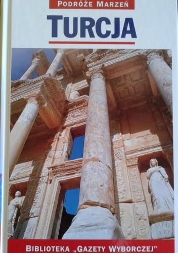 Okładka książki Turcja. Podróże marzeń