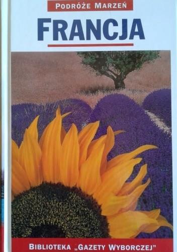 Okładka książki Francja. Podróże marzeń