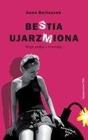 Okładka książki BeStia ujarzMiona. Moja walka z chorobą
