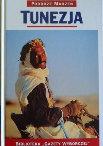 Okładka książki Tunezja. Podróże marzeń