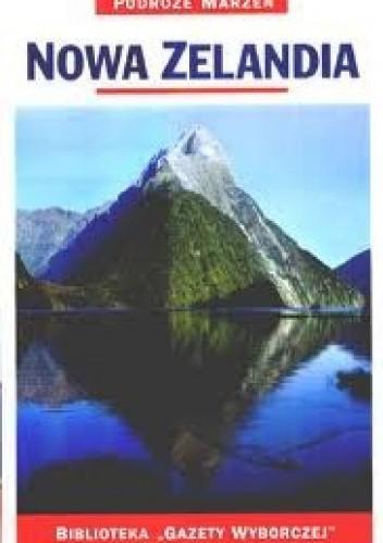 Okładka książki Nowa Zelandia. Podróże marzeń