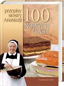 Okładka książki 100 nowych ciast. Przepisy siostry Anastazji