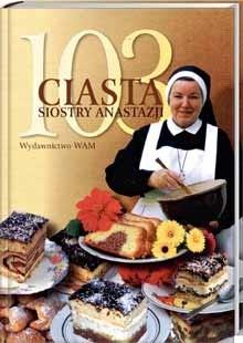Okładka książki 103 ciasta Siostry Anastazji