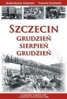 Okładka książki Szczecin. Grudzień-Sierpień-Grudzień