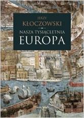 Okładka książki Nasza tysiącletnia Europa