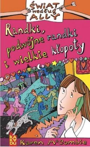 Okładka książki Randki, podwójne randki i wielkie kłopoty