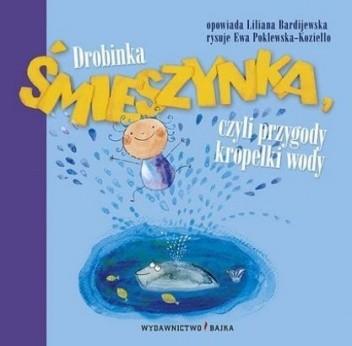 Okładka książki Drobinka Śmieszynka czyli Przygody kropelki wody
