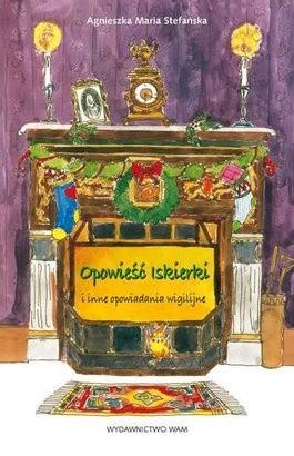 Okładka książki Opowieść iskierki i inne opowiadania wigilijne