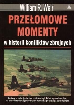Okładka książki Przełomowe momenty w historii konfliktów zbrojnych