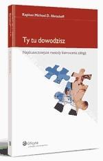 Okładka książki Ty tu dowodzisz : najskuteczniejsze metody kierowania załogą