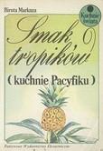 Okładka książki Smak tropików : (kuchnie Pacyfiku)