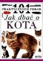 Jak dbać o kota - 101 praktycznych porad