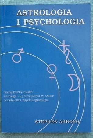 Okładka książki Astrologia i psychologia Energetyczny model astrologii i jej stosowania w sztuce poradnictwa psychologicznego