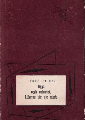 Okładka książki Fryga, czyli Człowiek, któremu się nie udało