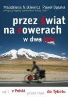 Przez świat na rowerach w dwa lata. Rok I. Z Polski przez Iran do Tybetu