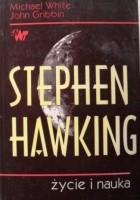 Stephen Hawking. Życie i nauka