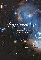 Okładka książki Astronomem być… świadectwa życia i pracy astronomów polskich