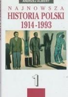 Najnowsza historia Polski 1914-1993 Tom 1