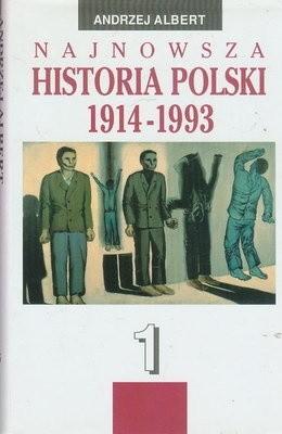 Okładka książki Najnowsza historia Polski 1914-1993 Tom 1
